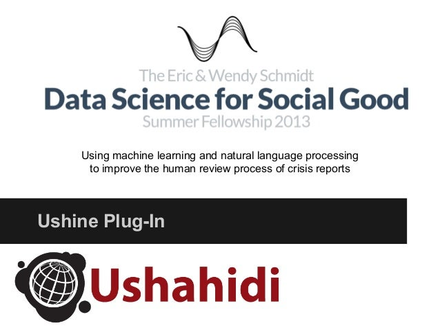Data Science for Social Good and Ushahidi - Final Presentation