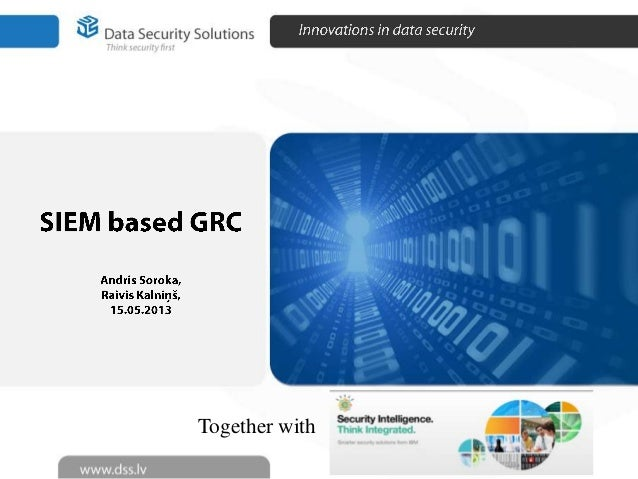 Data Security Solutions @ISACA LV Chapter Meeting 15.05.2013   SIEM based …