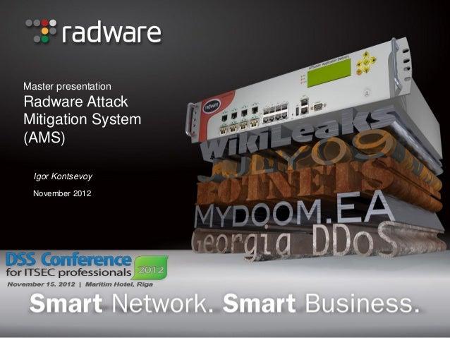 Master presentationRadware AttackMitigation System(AMS)  Igor Kontsevoy  November 2012