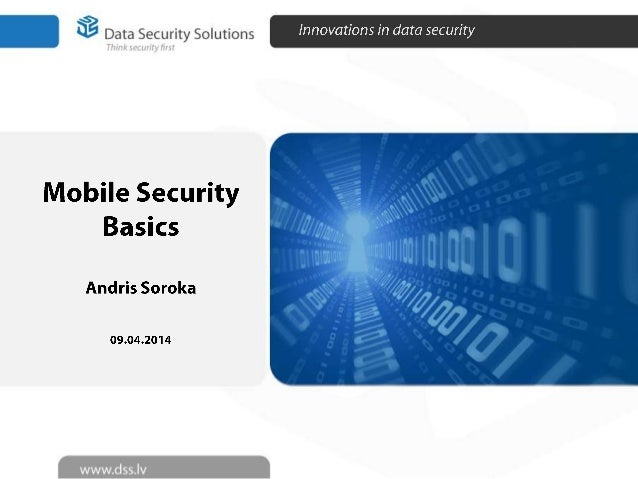 2014 - DSS - Mobile devices & security overview