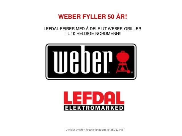 """Skoleprosjekt: """"Weber fyller 50 år"""""""