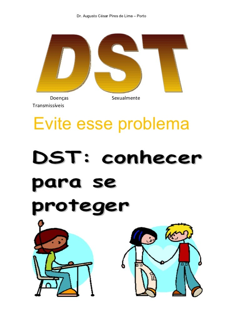 Dr. Augusto César Pires de Lima – Porto       Doenças                      SexualmenteTransmissíveisEvite esse problema