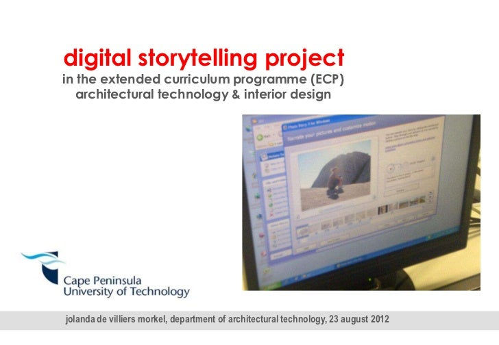 digital storytelling projectin the extended curriculum programme (ECP)   architectural technology & interior designjolanda...