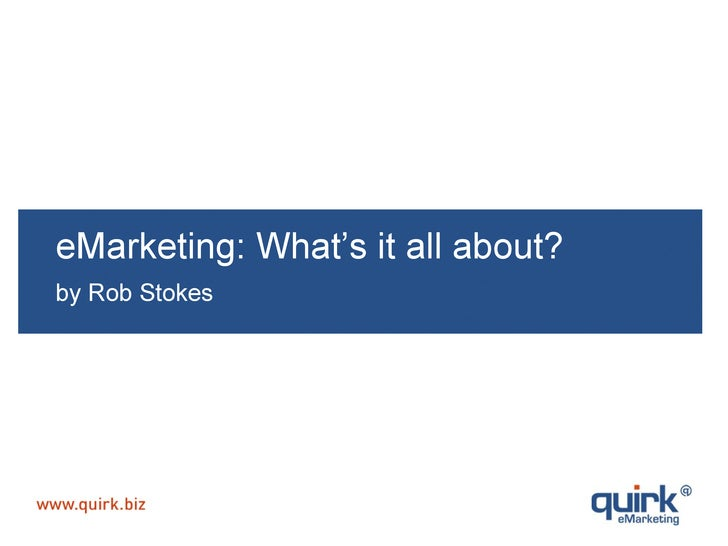 eMarketing: What's it all about?  by Rob Stokes