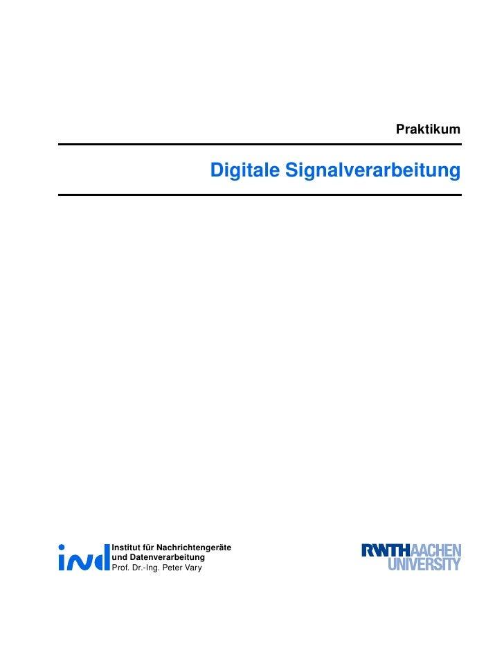 Praktikum                           Digitale Signalverarbeitung     Institut für Nachrichtengeräte und Datenverarbeitung P...