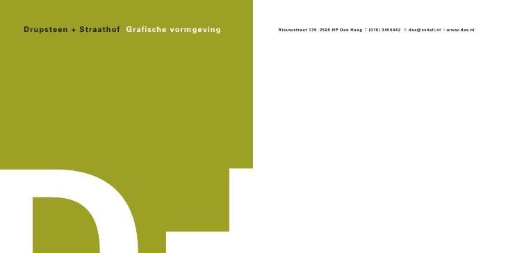 D+S/briefpapier zwart pantone 612     Drupsteen + Straathof Grafische vormgeving           Riouwstraat 139 2585 HP Den Haa...