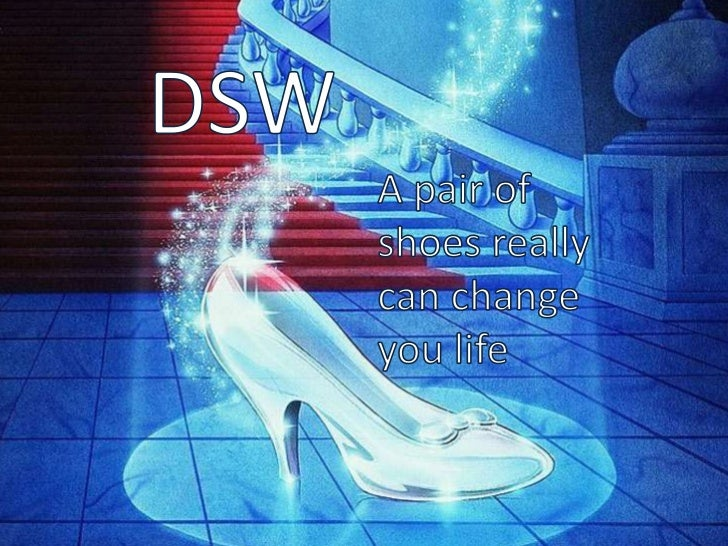 DSW<br />A pair of shoes really can change you life<br />