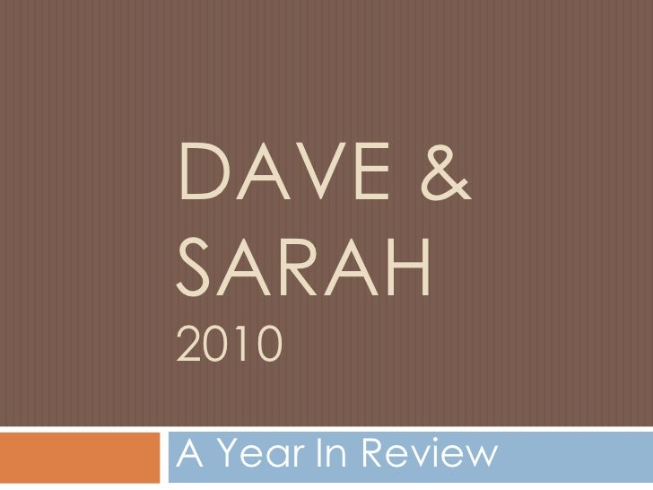 Dave & Sarah2010<br />A Year In Review<br />