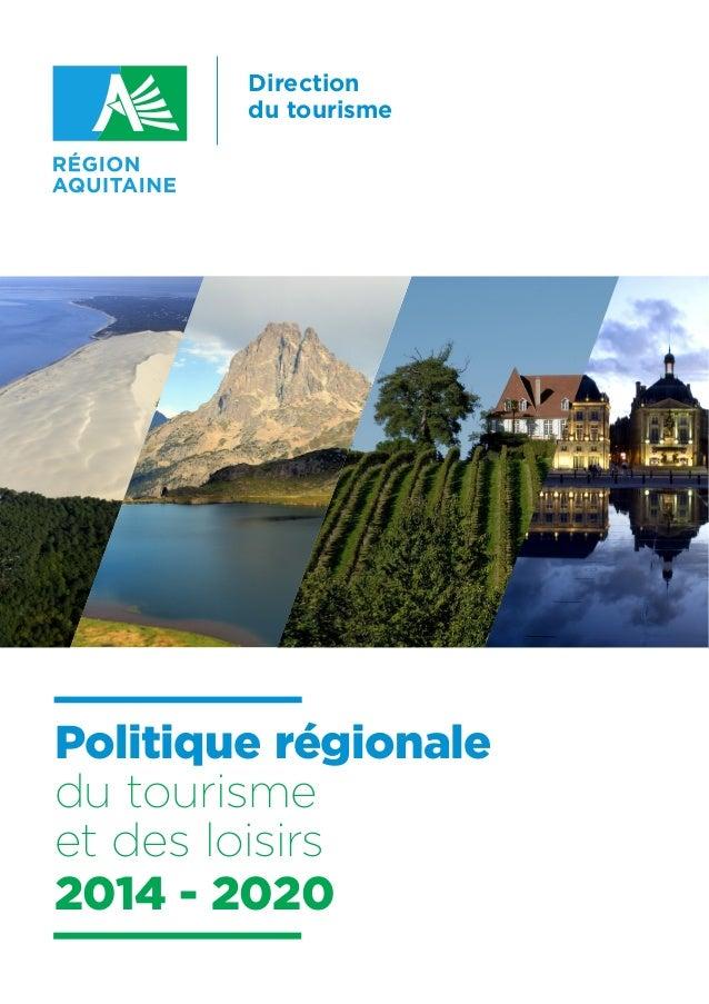 Politique régionale du tourisme et des loisirs 2014 - 2020 Direction du tourisme