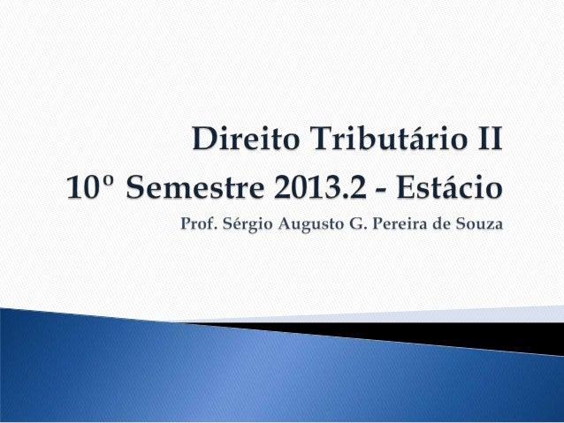 Introdução ao Direito Tributário II - Estácio/UniRadial 2013.2 - 10o. Semestre