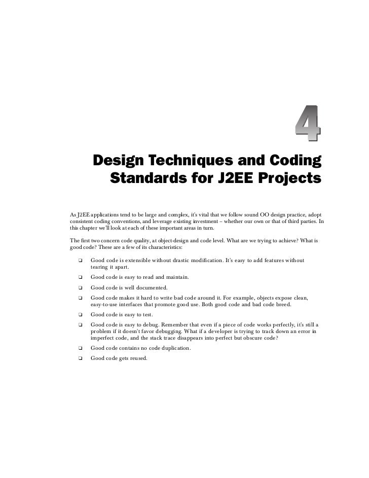 Design Techniques and Coding            Standards for J2EE Projects  As J2EE applications tend to be large and complex, it...