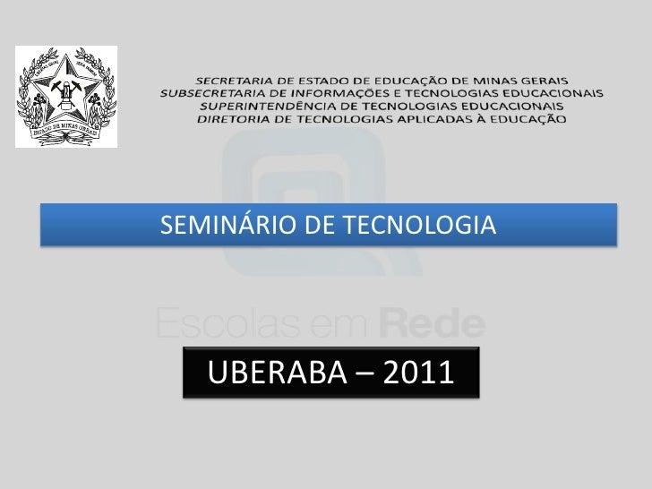 SECRETARIA DE ESTADO DE EDUCAÇÃO DE MINAS GERAIS<br />SUBSECRETARIA DE INFORMAÇÕES E TECNOLOGIAS EDUCACIONAIS<br />SUPERIN...