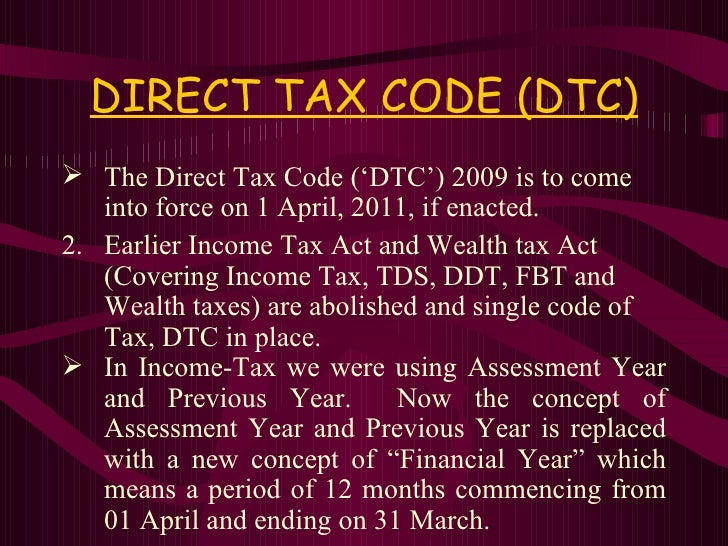 direct tax code bill An appeal to the finance ministry, government of india, to reconsider certain provisions related to non-profit organizations in india, in the draft direct tax code bill- 2009.