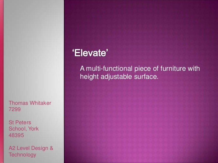 'Elevate'<br />A multi-functional piece of furniture with height adjustable surface.<br />Thomas Whitaker<br />7299<br />S...