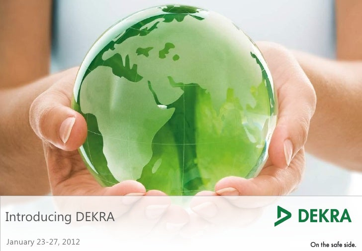 Introducing DEKRAJanuary 23-27, 2012