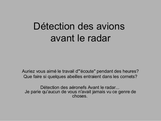 """Détection des avions  avant le radar  Auriez vous aimé le travail d'""""écoute"""" pendant des heures?  Que faire si quelques ab..."""