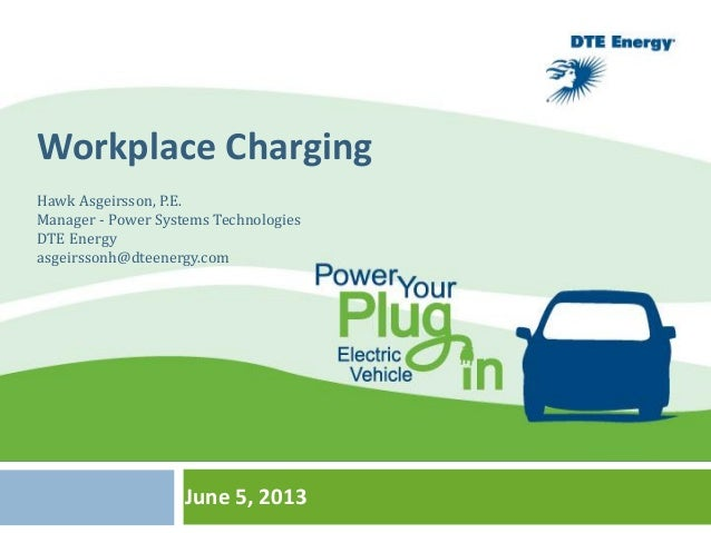 June 5, 2013EVS and Smart Grid IntegrationANA M MEDINADTE ENERGYEVS and Smart Grid IntegrationANA M MEDINADTE ENERGYWorkpl...