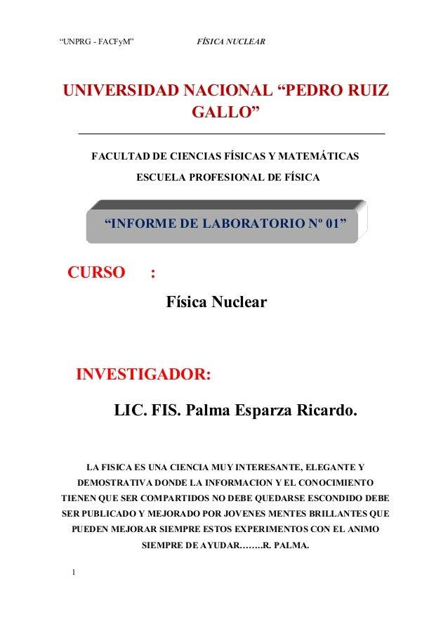 """""""UNPRG - FACFyM""""             FÍSICA NUCLEARUNIVERSIDAD NACIONAL """"PEDRO RUIZ             GALLO""""        FACULTAD DE CIENCIAS..."""