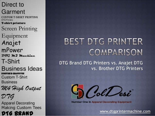 www.dtgprintermachine.com DTG Brand DTG Printers vs. Anajet DTG vs. Brother DTG Printers Direct to Garment Custom t-shirt ...
