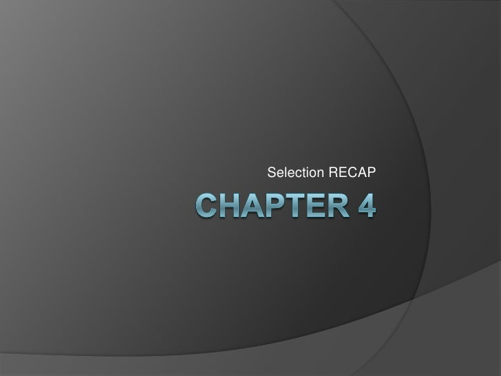 Chapter 4 <br />Selection RECAP<br />