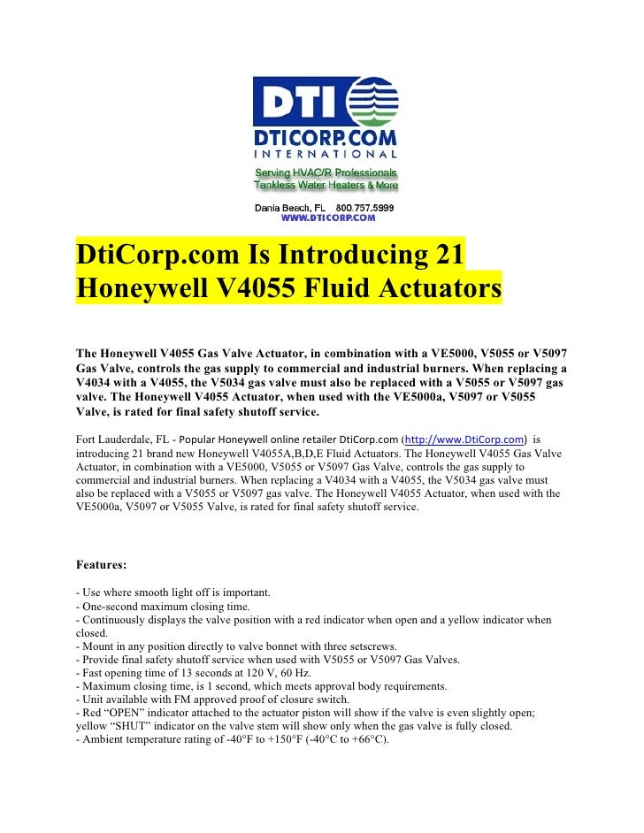 DtiCorp.com Is Introducing 21Honeywell V4055 Fluid ActuatorsThe Honeywell V4055 Gas Valve Actuator, in combination with a ...
