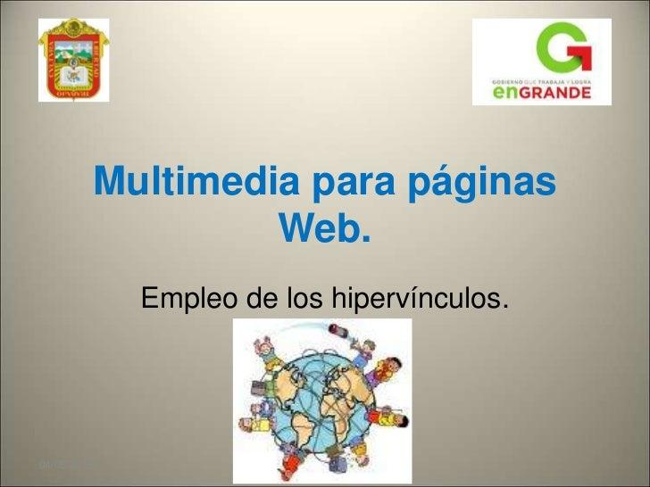 Multimedia para páginas                  Web.             Empleo de los hipervínculos.04/08/2010