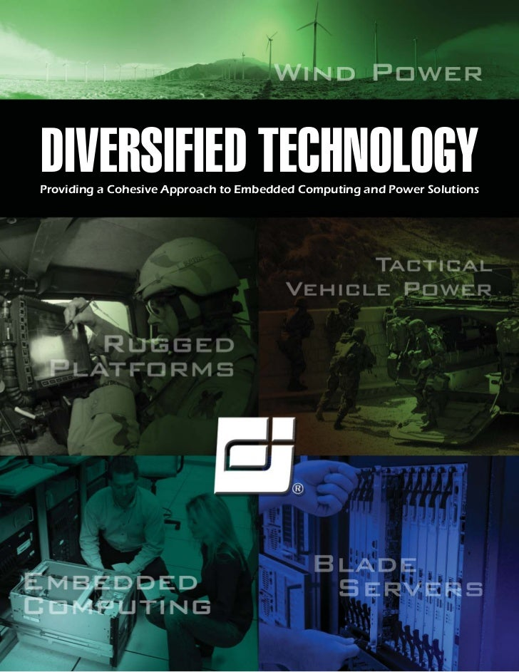 DIVERSIFIED TECHNOLOGYProviding a Cohesive Approach to Embedded Computing and Power Solutions