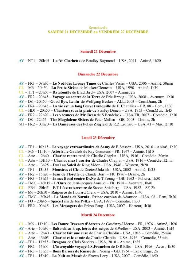Semaine du SAMEDI 21 DECEMBRE au VENDREDI 27 DECEMBRE  Samedi 21 Décembre AV – NT1 – 20h45 – La fée Clochette de Bradley R...