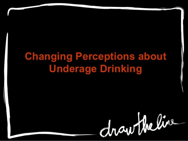 Changing Perceptions about Underage Drinking