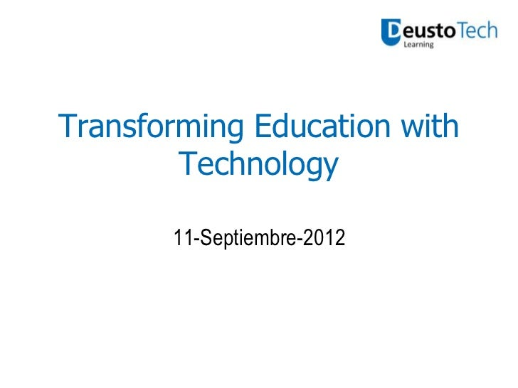 Transforming Education with        Technology       11-Septiembre-2012