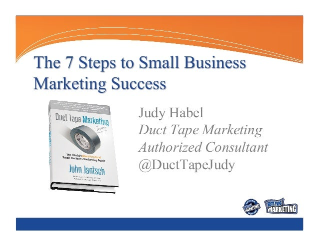 Judy Habel Duct Tape Marketing Authorized Consultant @DuctTapeJudy