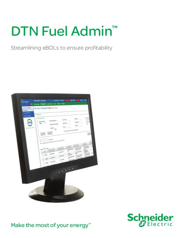 DTN Fuel Admin  ™  Streamlining eBOLs to ensure profitability  Make the most of your energy  SM