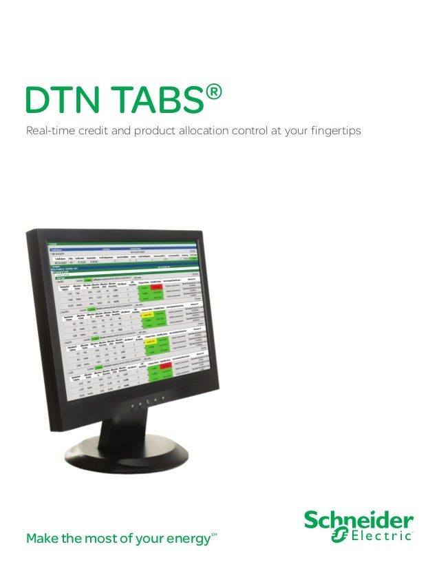 DTN TABS  ®  Real-time credit and product allocation control at your fingertips  Make the most of your energy  SM
