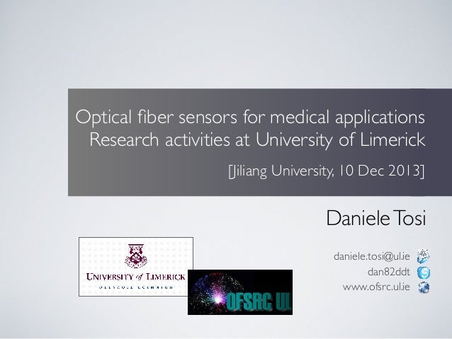 Optical fiber sensors for medical applications Research activities at University of Limerick [Jiliang University, 10 Dec 20...