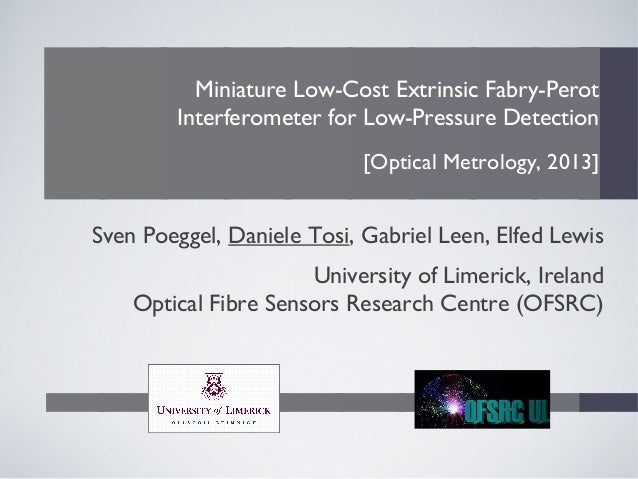 Miniature Low-Cost Extrinsic Fabry-PerotInterferometer for Low-Pressure Detection[Optical Metrology, 2013]Sven Poeggel, Da...