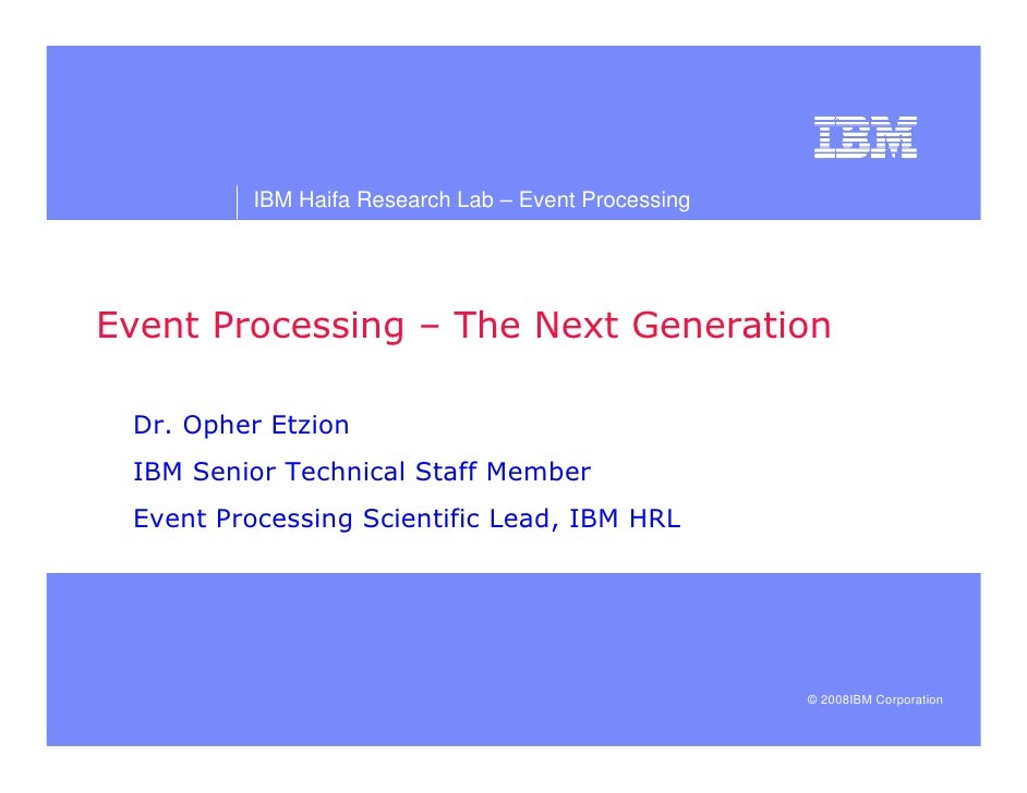 IBM Haifa Research Lab – Event Processing                                !                       quot; #$         % quot; ...