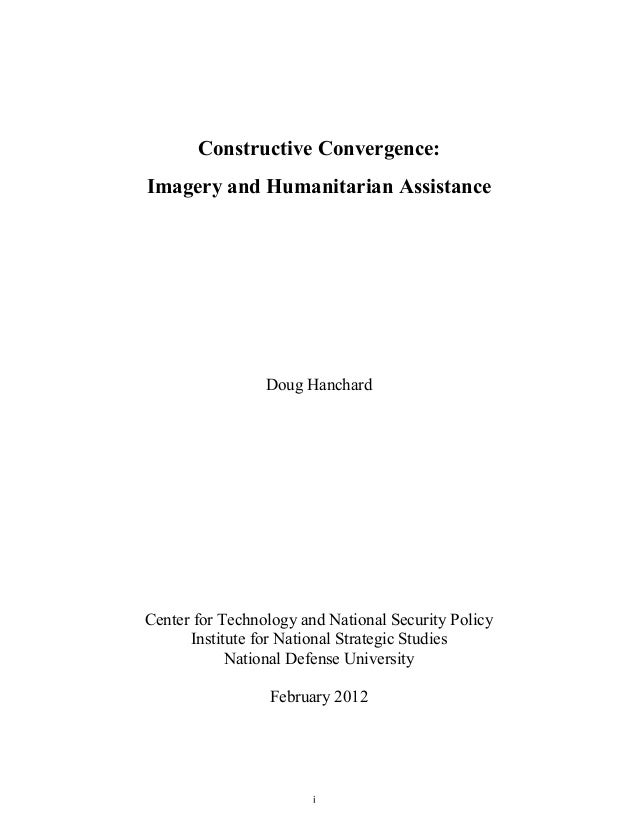 Constructive Convergence:    Imagery and Humanitarian Assistance                     Doug Hanchard    Center for Technolog...