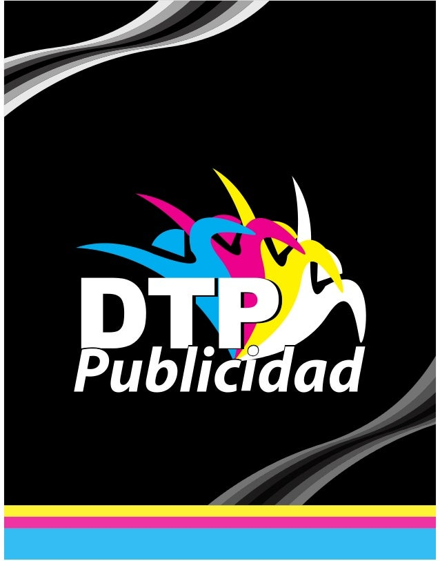 Bienvenidos. En DTP publicidad estamos especializados en la elaboración de piezas Grá cas que le den a nuestros clientes, ...