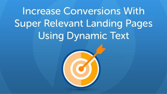 Increase Conversions With Super Relevant Landing Pages Using Dynamic Text