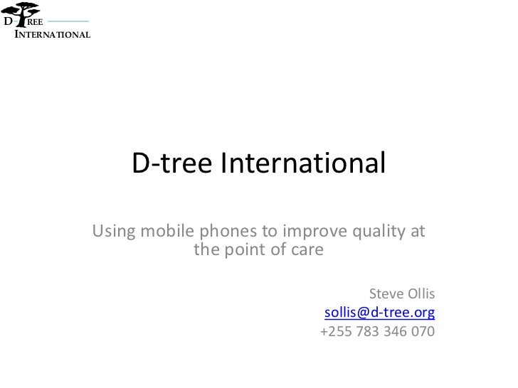 D     REE    INTERNATIONAL                        D-tree International                    Using mobile phones to improve q...
