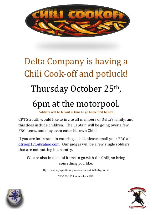 Delta Company is having a   Chili Cook-off and potluck!       Thursday October 25th,        6pm at the motorpool.         ...