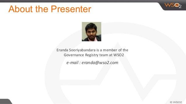 About the Presenter Eranda  Sooriyabandara  is  a  member  of  the   Governance  Registry  team  at  ...