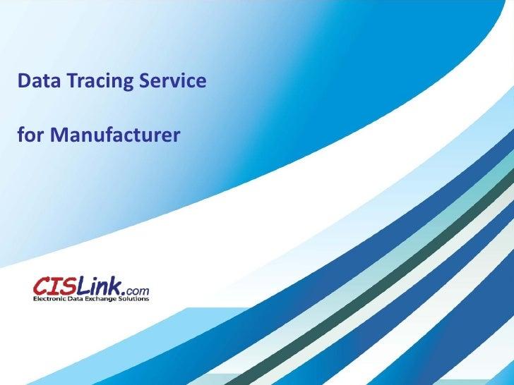 Data Tracing Servicefor Manufacturer