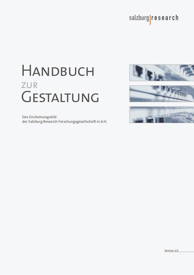 Handbuch zur  Gestaltung Das Erscheinungsbild der Salzburg Research Forschungsgesellschaft m.b.H.  Version 1.0