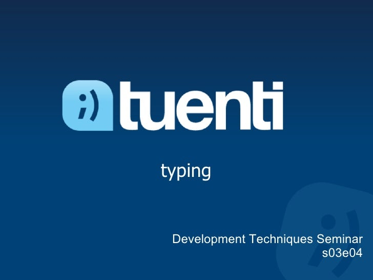 typing    Development Techniques Seminar                          s03e04