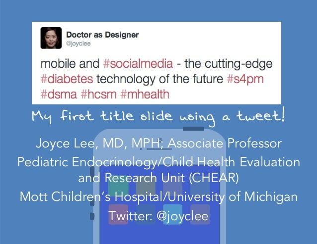 My first title slide using a tweet! Joyce Lee, MD, MPH; Associate Professor Pediatric Endocrinology/Child Health Evaluatio...