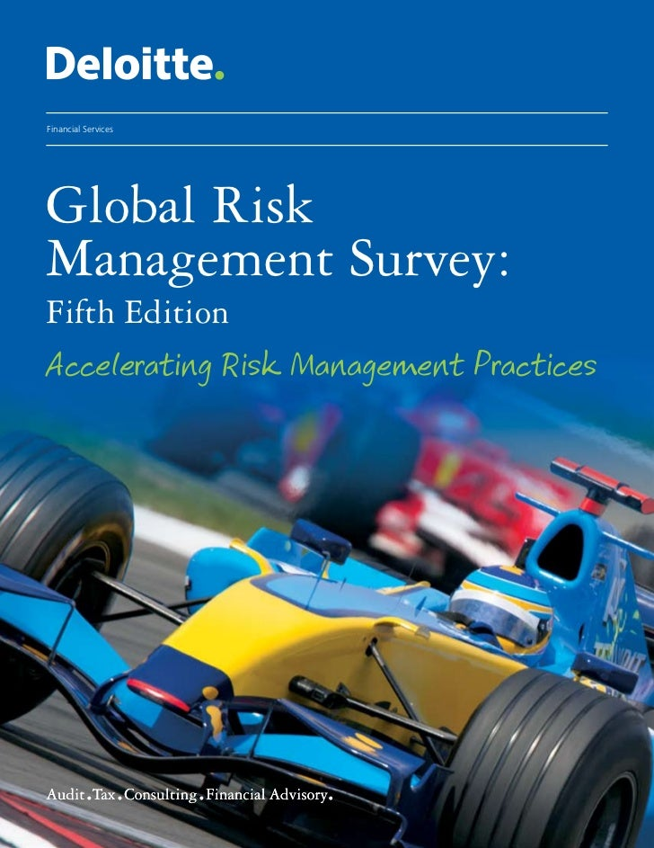 Global Risk Management Survey: Fifth Edition                                  Accelerating Risk Management PracticesFinanc...