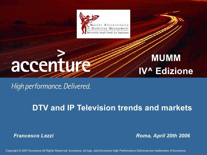 DTV and IP Television trends and markets Roma, April 20th 2006 Francesco Lezzi