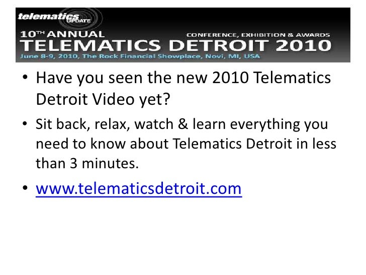 Have you seen the new 2010 Telematics Detroit Video yet?<br />Sit back, relax, watch & learn everything you need to know a...