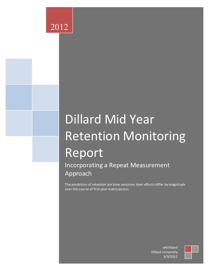 2012   Dillard Mid Year   Retention Monitoring   Report   Incorporating a Repeat Measurement   Approach   The predictors o...